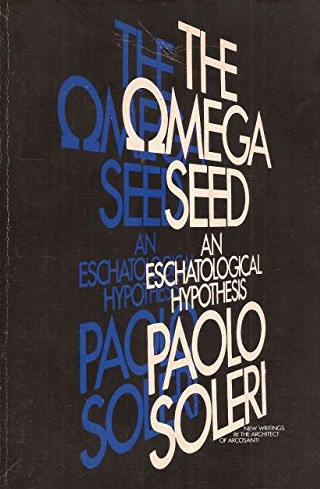 """The Omega Seed - An Eschatological Hypothesis"""" by Paolo"""