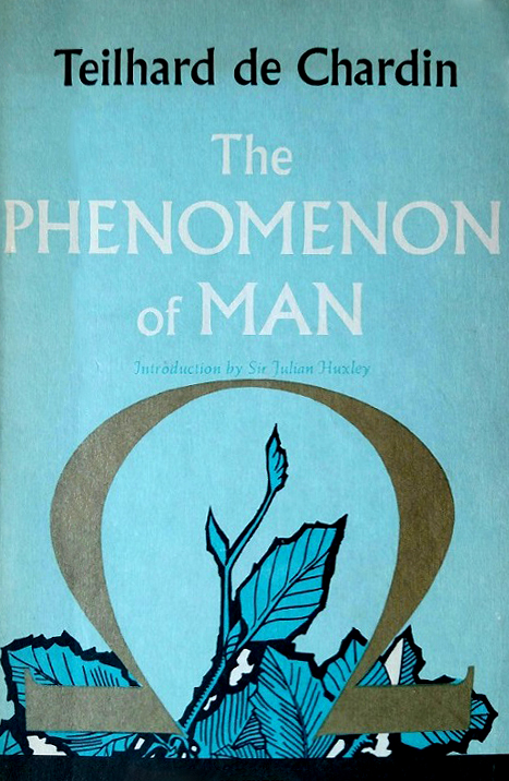 "The Phenomenon of Man"" by Pierre Teilhard de Chardin"